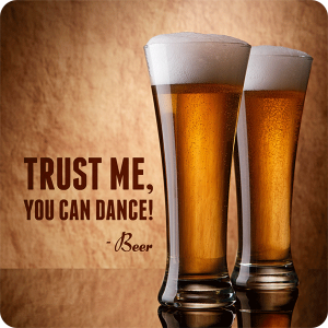 Beer Coasters - Trust me, you can dance!